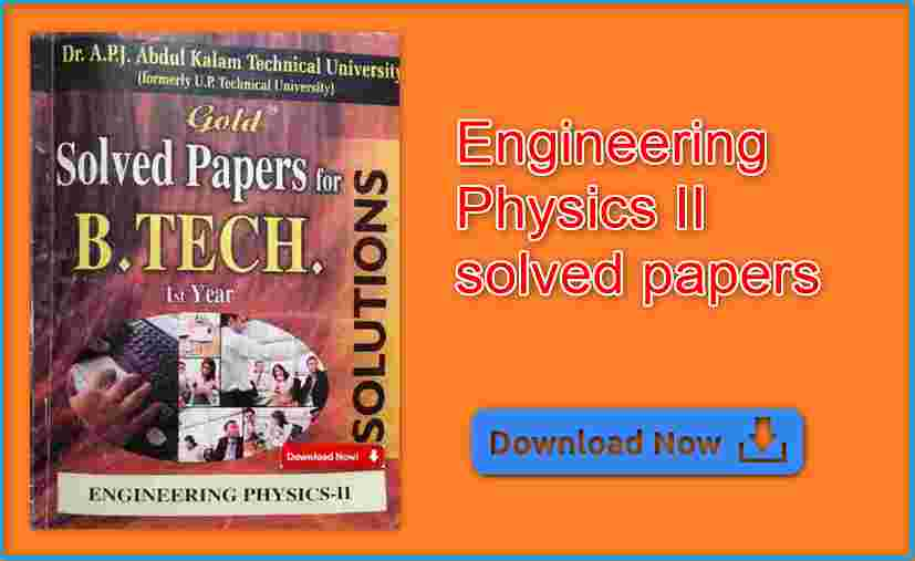 Engineering Physics II solved papers