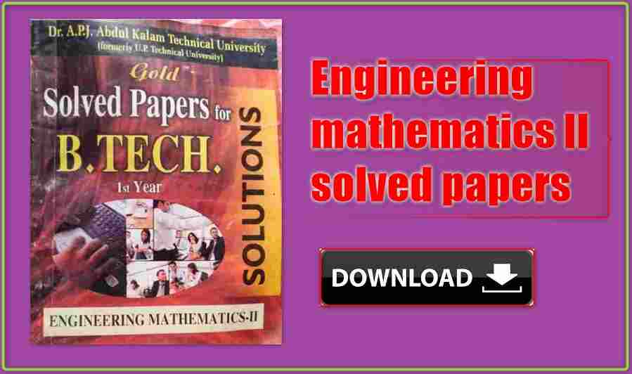 Engineering mathematics II solved papers