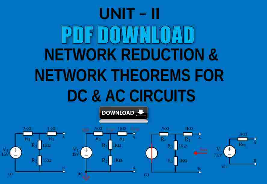 NETWORK REDUCTION AND THEOREMS FOR DC AND AC CIRCUITS