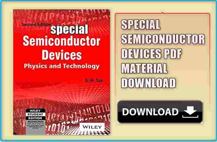 Special Semiconductor Devices Pdf Material for GATE 2020-21 Download