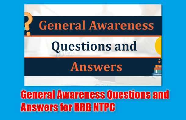 General Awareness RRB NTPC Questions and Answers