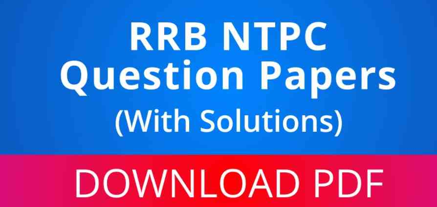 RRB NTPC Previous year question papers with answers pdf Download